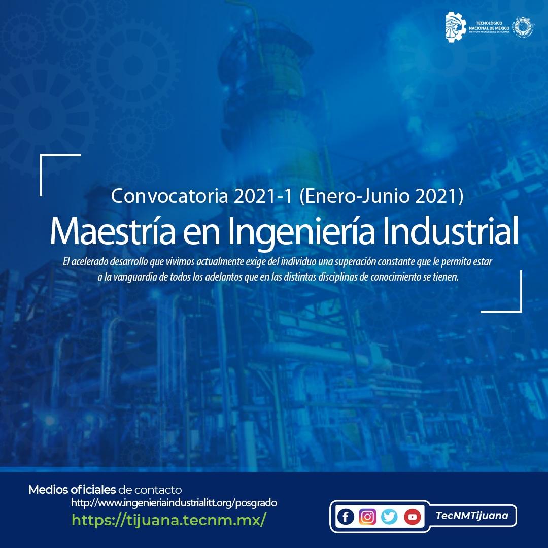 Convocatoria 2021-1 (Enero-Junio 2021) Maestría en Ingeniería Industrial