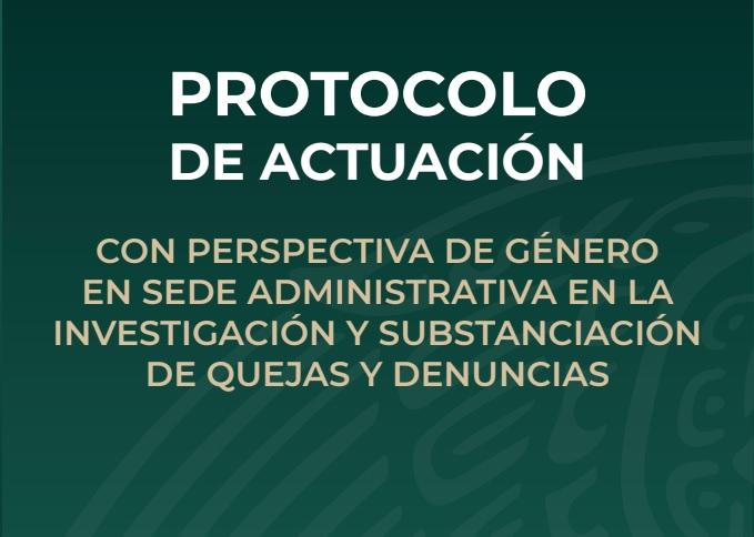 «Protocolo de Actuación con perspectiva de género en sede administrativa en la investigación y sustanciación de quejas y denuncias»